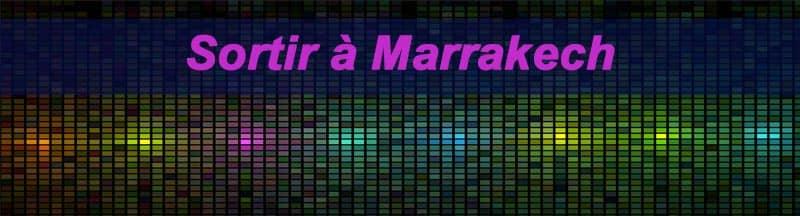 Sortir Marrakech