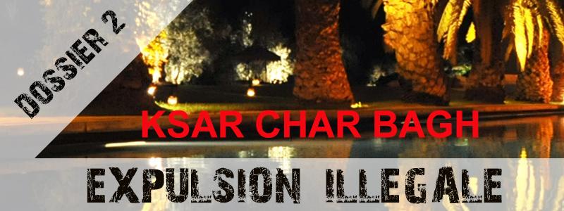 expulsion du Ksar Char Bagh