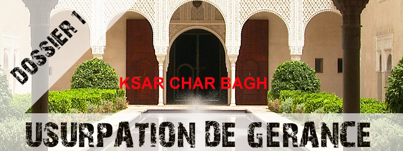 Usurpation de gérance Ksar Char Bagh